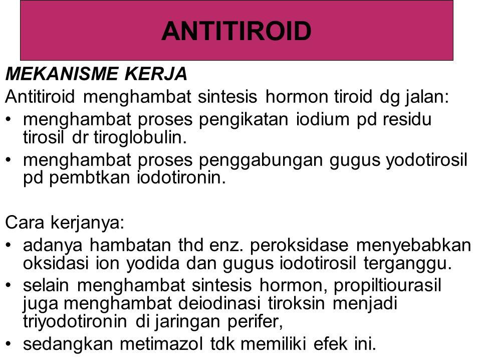 FARMAKOKINETIK Data farmakokinetik antitiroid sulit dipelajari karena metoda kimia utk menentukan kdr obat ini dlm cairan tubuh belum ditemukan.