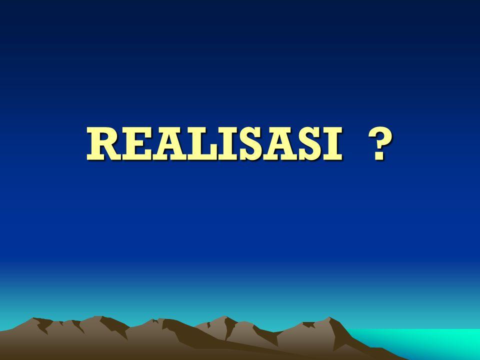 REALISASI ?