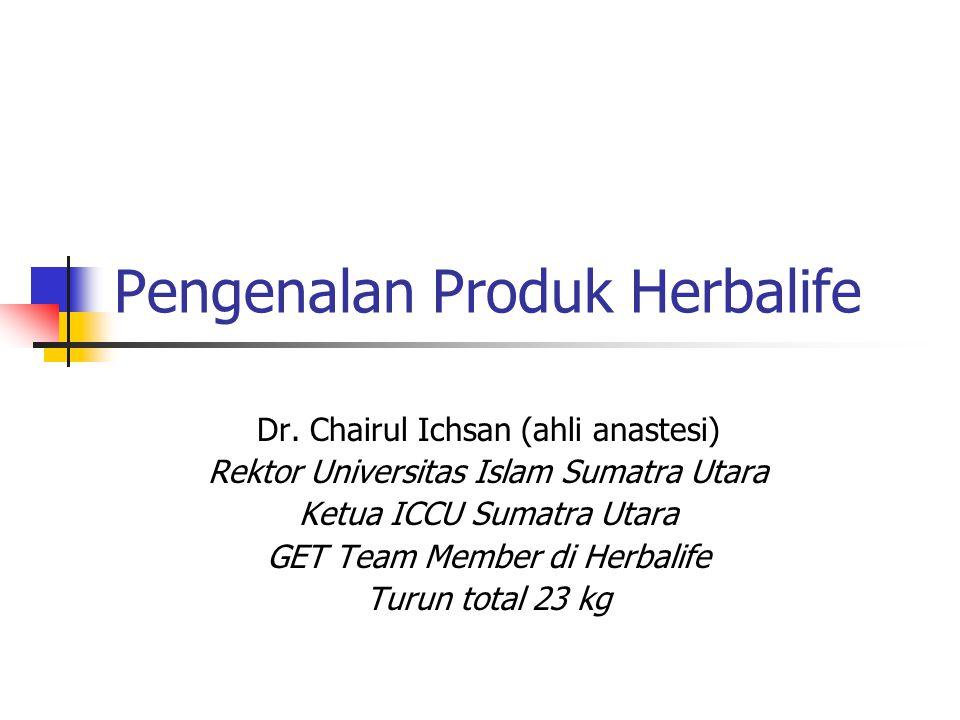Pengenalan Produk Herbalife Herbalife adalah makanan bukan obat- obatan.