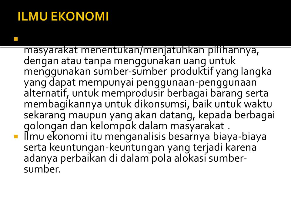 Pola/Corak Kegiatan Perekonomian (sambungan) : 2.
