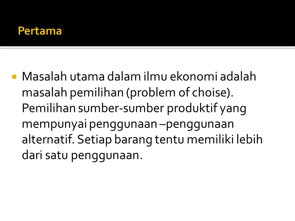 Pola/Corak Kegiatan Perekonomian (sambungan) : 3.