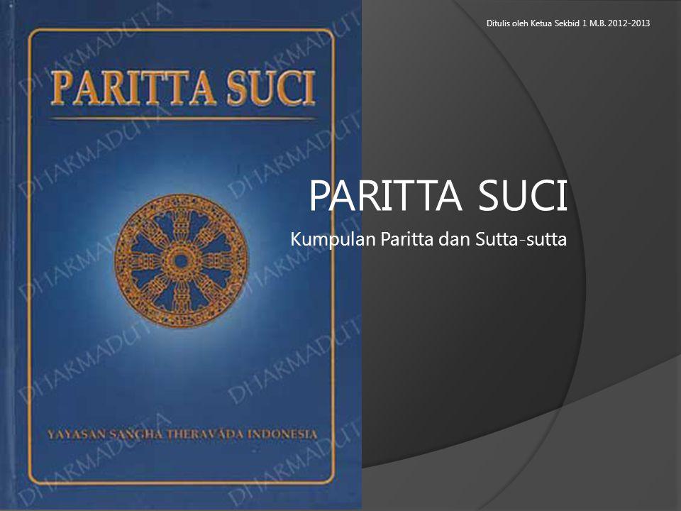 Kumpulan Paritta dan Sutta-sutta Ditulis oleh Ketua Sekbid 1 M.B. 2012-2013