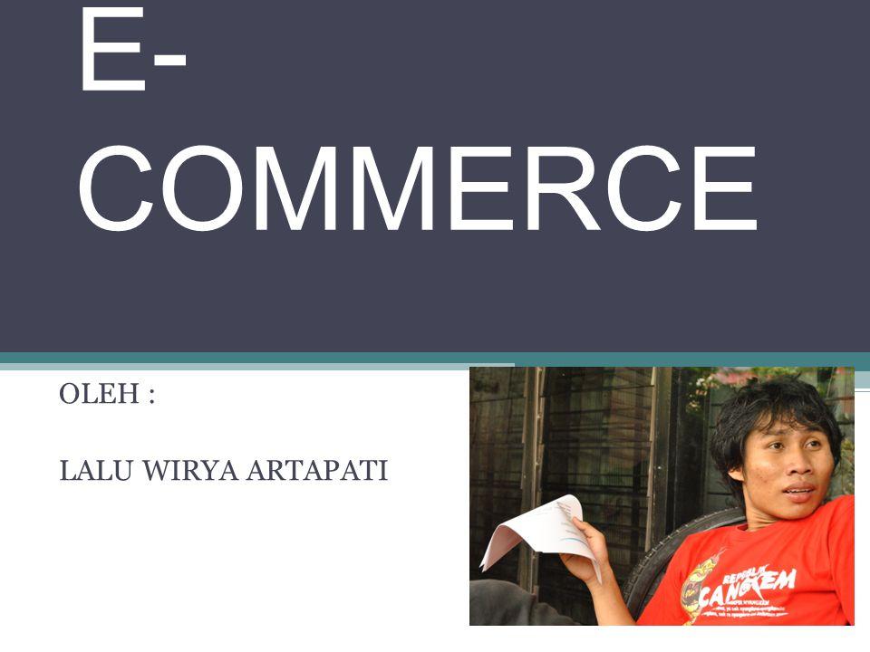 E- COMMERCE OLEH : LALU WIRYA ARTAPATI