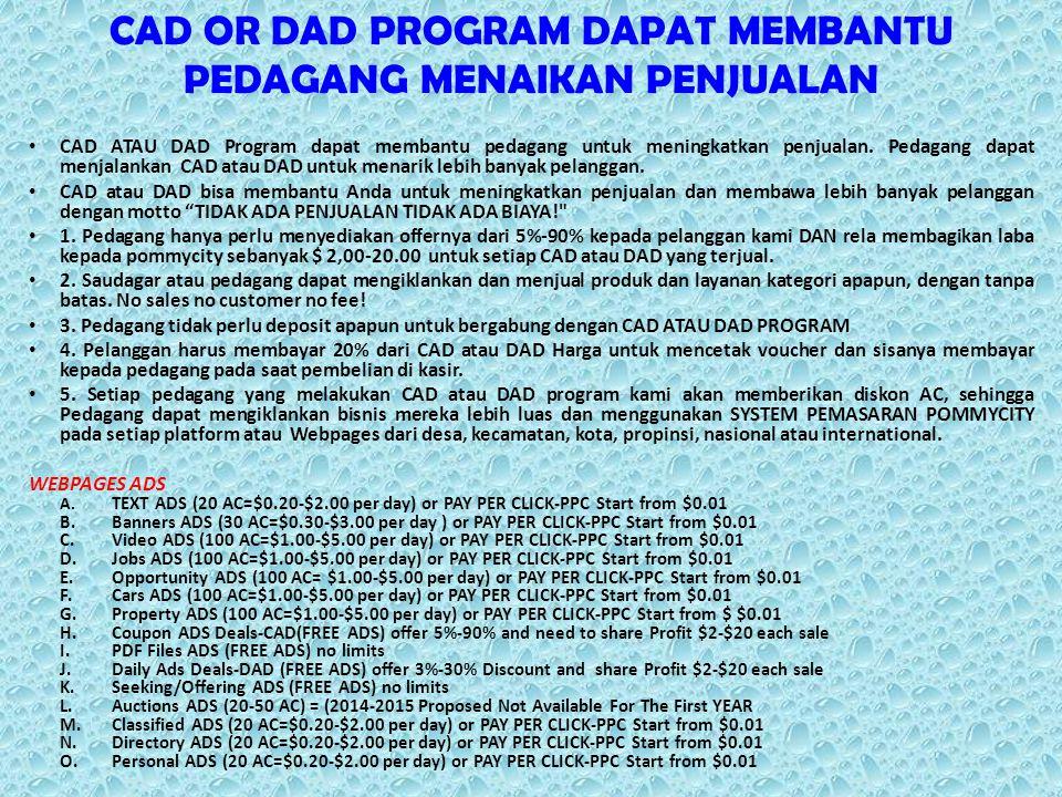 CAD OR DAD PROGRAM DAPAT MEMBANTU PEDAGANG MENAIKAN PENJUALAN CAD ATAU DAD Program dapat membantu pedagang untuk meningkatkan penjualan.