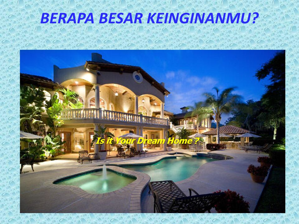 BERAPA BESAR KEINGINANMU Is it Your Dream Home
