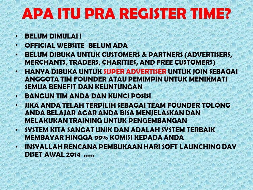 APA ITU PRA REGISTER TIME? BELUM DIMULAI ! OFFICIAL WEBSITE BELUM ADA BELUM DIBUKA UNTUK CUSTOMERS & PARTNERS (ADVERTISERS, MERCHANTS, TRADERS, CHARIT