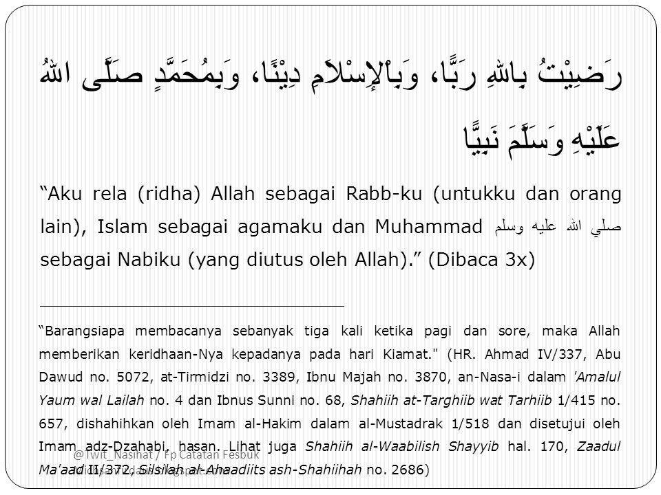 @Twit_Nasihat / Fp Catatan Fesbuk Michsanfirdaus.blogspot.com بِسْمِ اللهِ لاَ يَضُرُّ مَعَ اسْمِهِ شَيْءٌ فِي اْلأَرْضِ وَلاَ فِي السَّمَاءِ وَهُوَ ا