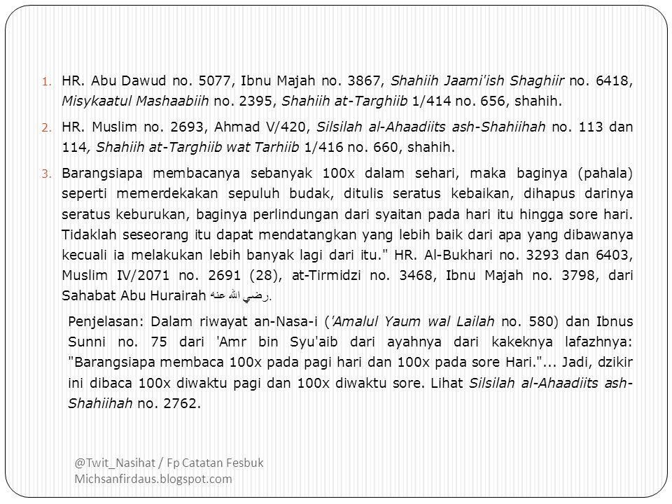 @Twit_Nasihat / Fp Catatan Fesbuk Michsanfirdaus.blogspot.com لاَ إِلَـهَ إِلاَّ اللهُ وَحْدَهُ لاَ شَرِيْكَ لَهُ، لَهُ الْمُلْكُ وَلَهُ الْحَمْدُ وَه