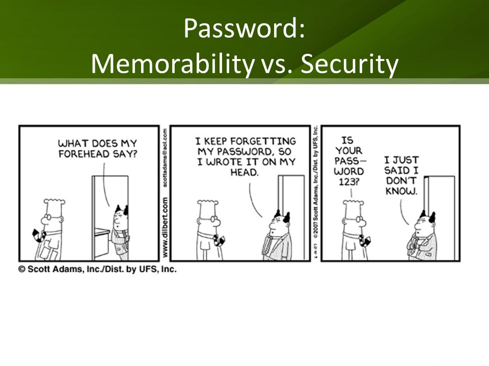 Password: Memorability vs. Security