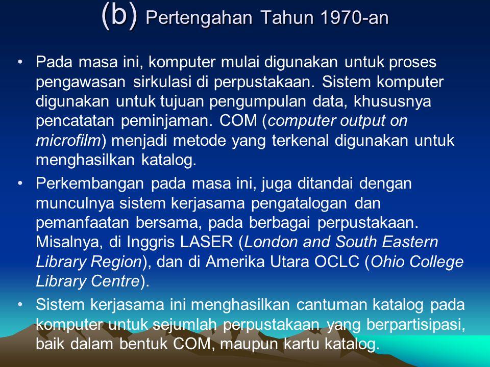 Tedd (1994, 27-37) menguraikan kronologis perkembangan sistem OPAC dan automasi perpustakaan, yang disarikan sebagai berikut (a) Tahun 1960-an dan Awa