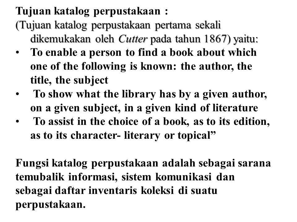 Hunter (1991, 1) menyatakan bahwa katalog adalah suatu daftar dari, dan indeks ke, suatu koleksi buku dan bahan lainnya. Katalog memungkinkan pengguna