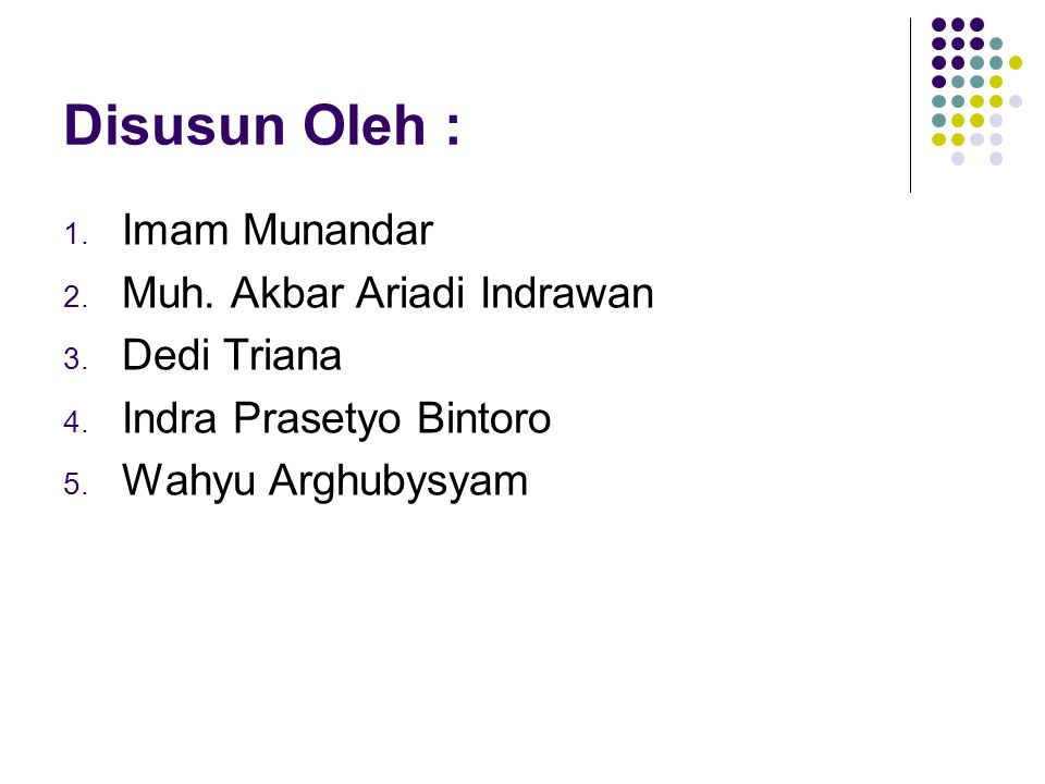 Disusun Oleh :  Imam Munandar  Muh.