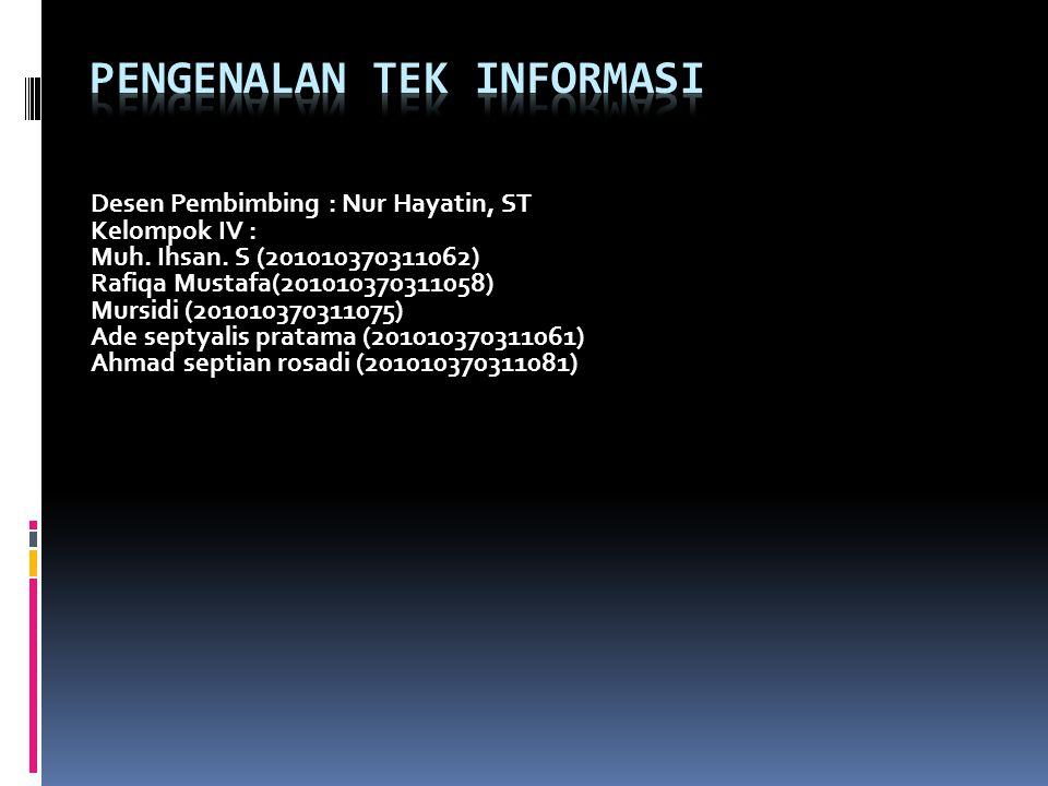 Desen Pembimbing : Nur Hayatin, ST Kelompok IV : Muh.