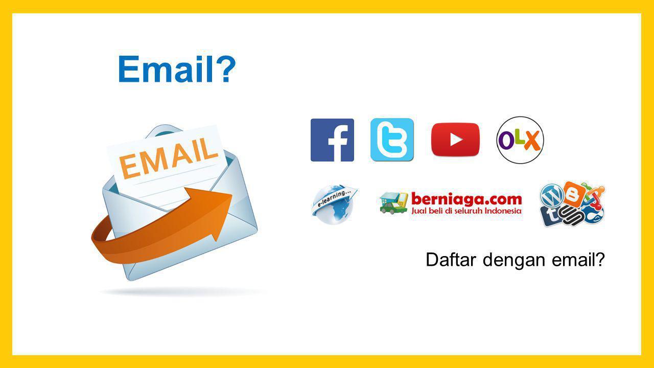 Email? Daftar dengan email?
