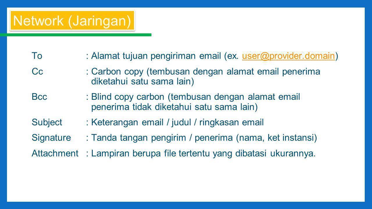 To : Alamat tujuan pengiriman email (ex.