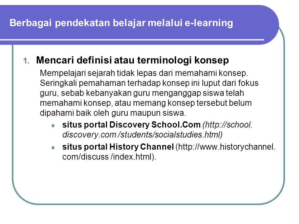 Berbagai pendekatan belajar melalui e-learning 1.