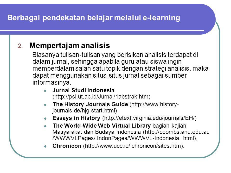 2. Mempertajam analisis Biasanya tulisan-tulisan yang berisikan analisis terdapat di dalam jurnal, sehingga apabila guru atau siswa ingin memperdalam