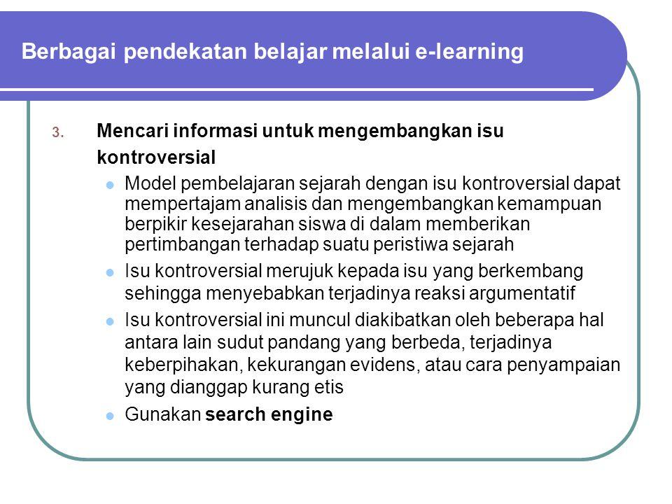3. Mencari informasi untuk mengembangkan isu kontroversial Model pembelajaran sejarah dengan isu kontroversial dapat mempertajam analisis dan mengemba