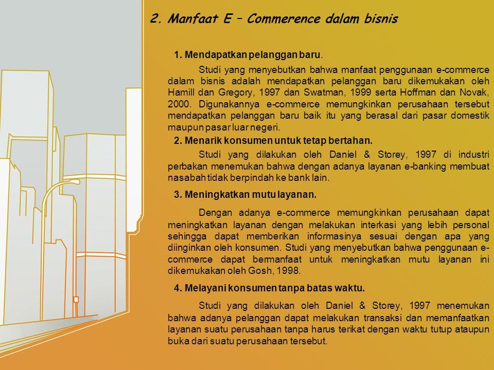 2. Manfaat E – Commerence dalam bisnis 1. Mendapatkan pelanggan baru.