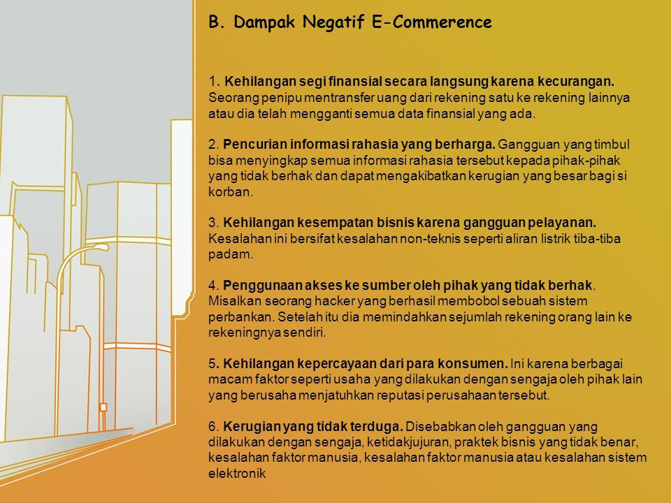 Perbedaan E-Commerence dan E-Business 1.E-Commerence melibatkan transaksi keungan.