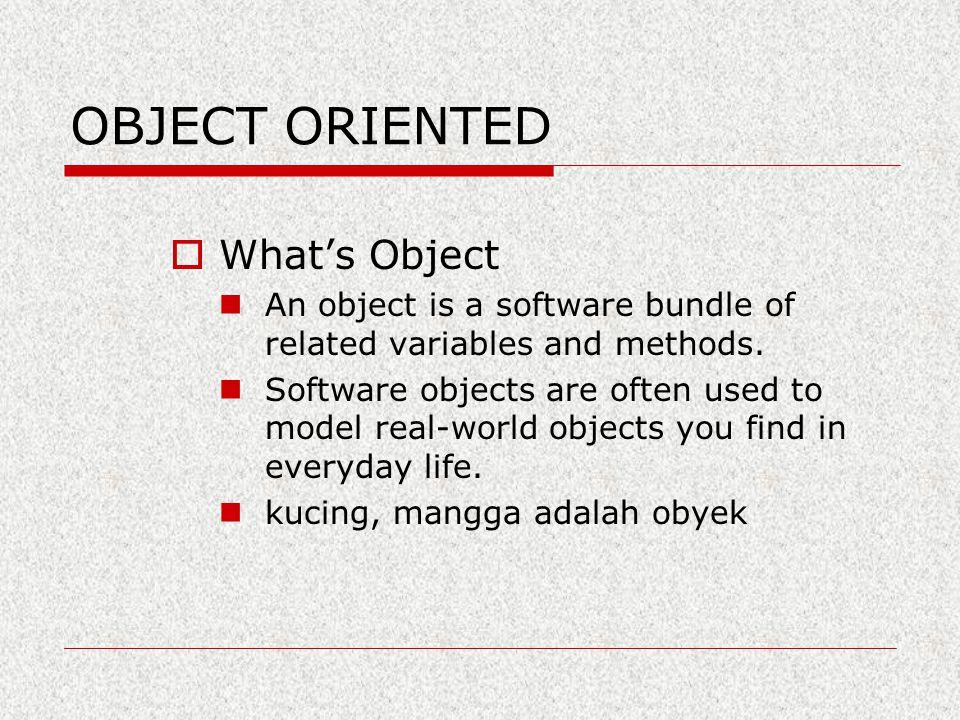 Fitur Java : garbage collection Fungsi Garbage collection: – bertanggung jawab untuk mengosongkan memori.