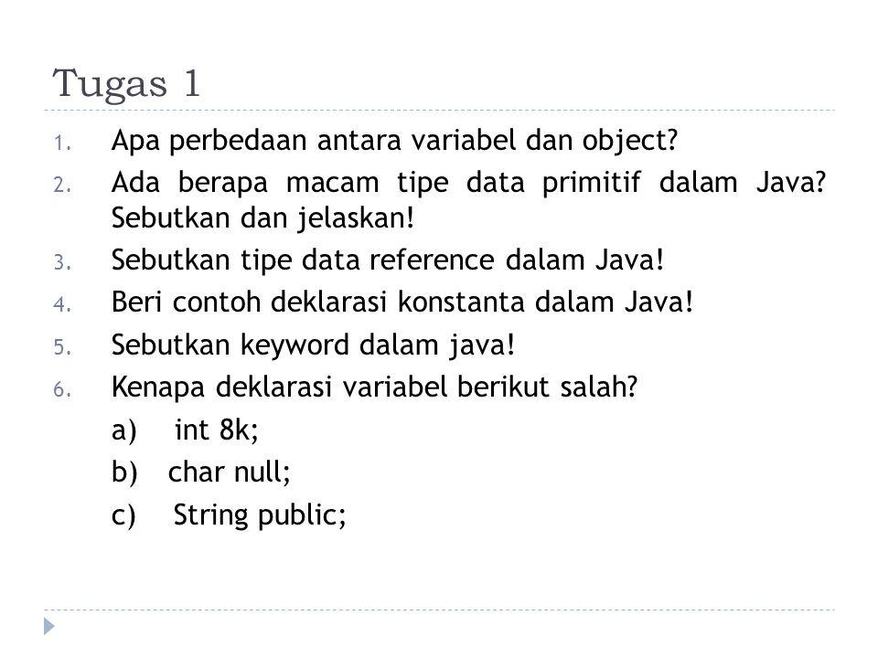 Tugas 1 1.Apa perbedaan antara variabel dan object.