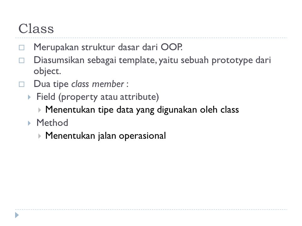 Class  Merupakan struktur dasar dari OOP.