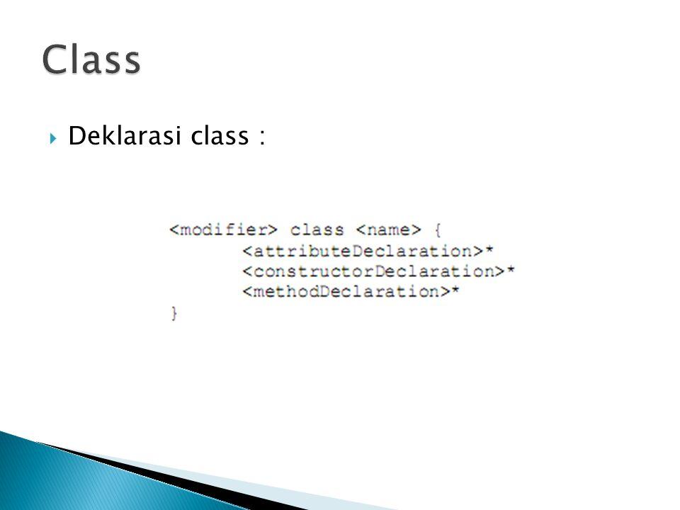  Deklarasi class :