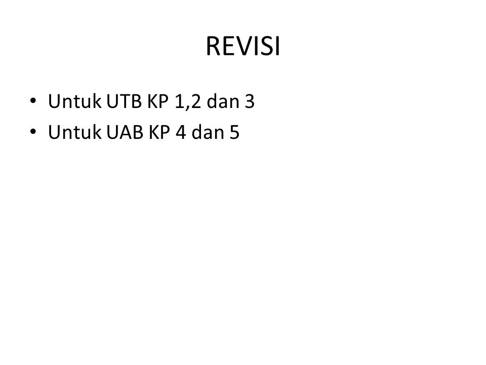 REVISI Untuk UTB KP 1,2 dan 3 Untuk UAB KP 4 dan 5