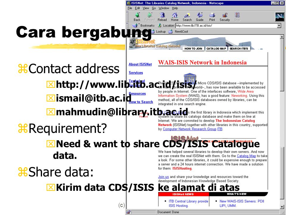(c) CNRG-ITB 19989 Cara bergabung zContact address xhttp://www.lib.itb.ac.id/isis/ xismail@itb.ac.id xmahmudin@library.itb.ac.id zRequirement? xNeed &