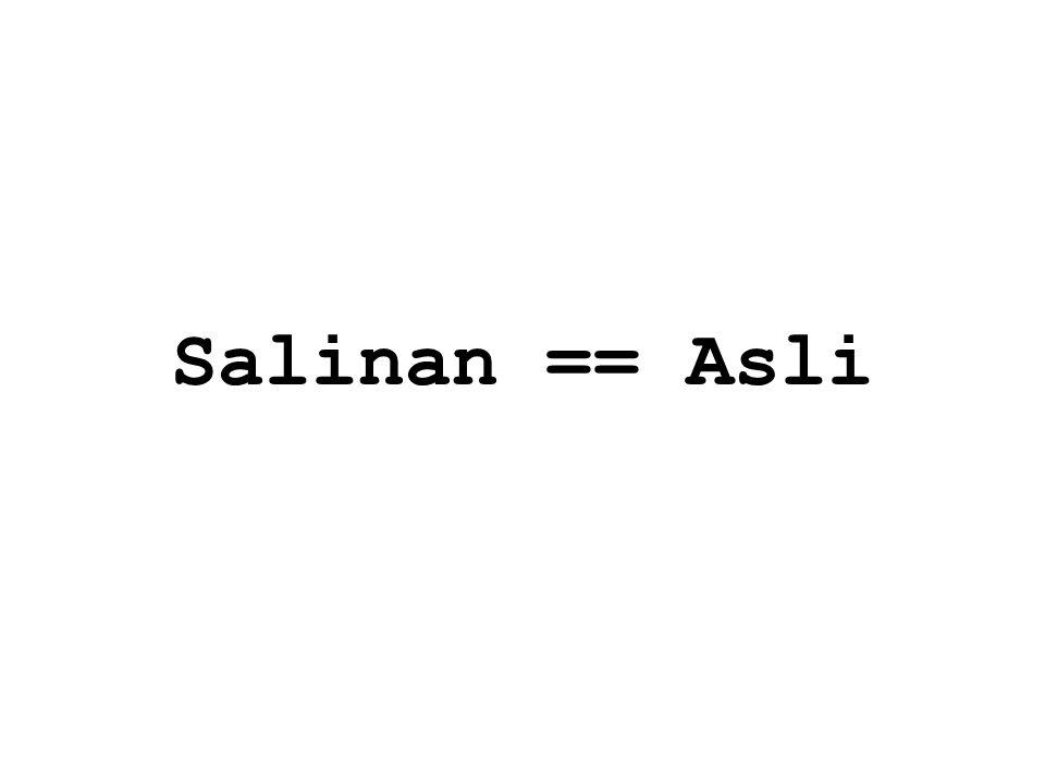 Salinan == Asli