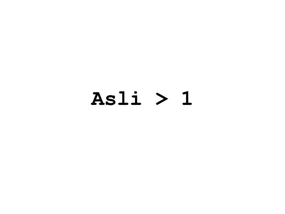 Asli > 1