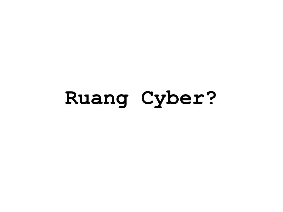 Ruang Cyber?