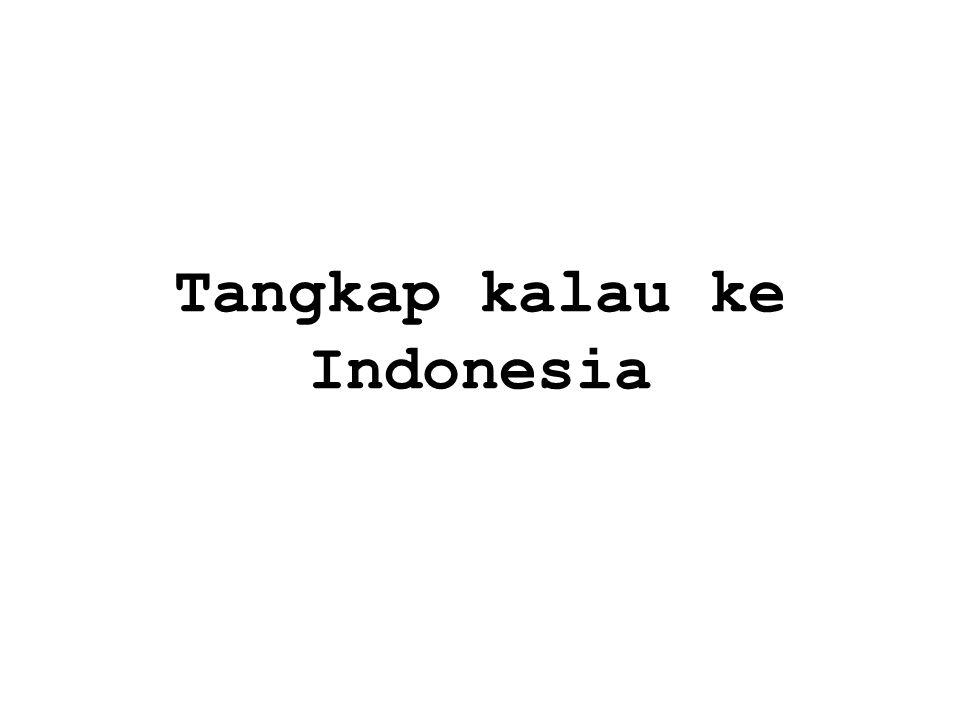 Tangkap kalau ke Indonesia