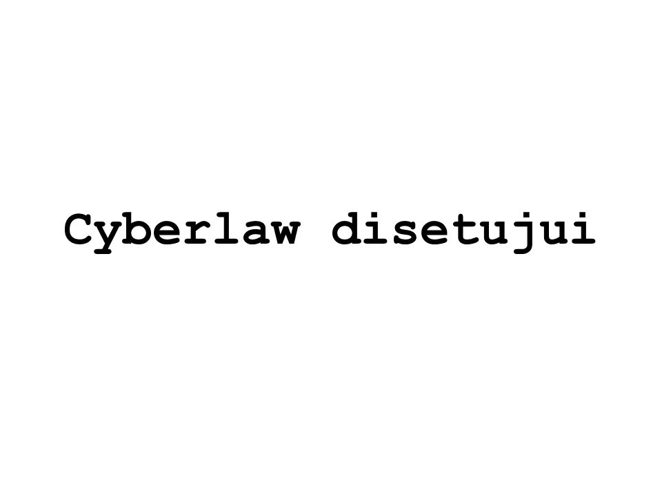 Cyberlaw disetujui
