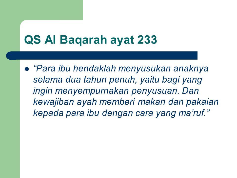 """QS Al Baqarah ayat 233 """"Para ibu hendaklah menyusukan anaknya selama dua tahun penuh, yaitu bagi yang ingin menyempurnakan penyusuan. Dan kewajiban ay"""