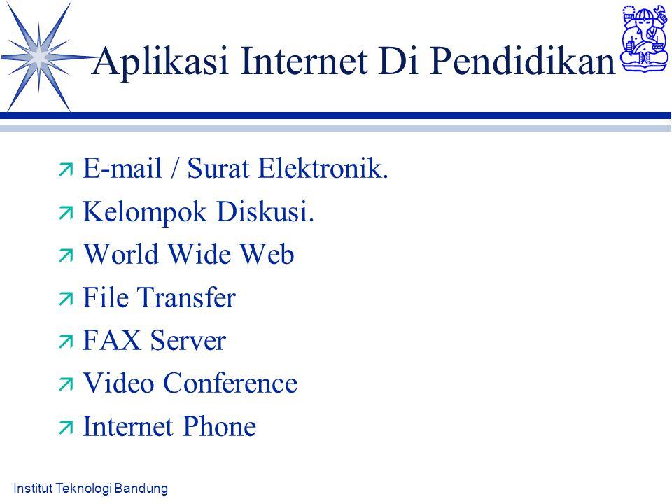 Institut Teknologi Bandung Aplikasi Internet Di Pendidikan ä E-mail / Surat Elektronik.