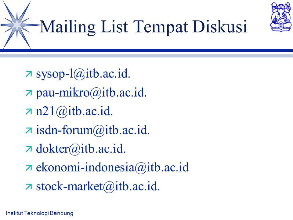 Mailing List Tempat Diskusi ä sysop-l@itb.ac.id. ä pau-mikro@itb.ac.id.