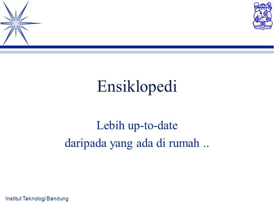 Ensiklopedi Lebih up-to-date daripada yang ada di rumah..