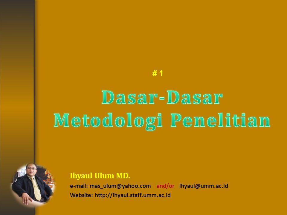 # 1 Ihyaul Ulum MD. e-mail: mas_ulum@yahoo.com and/or ihyaul@umm.ac.id Website: http://ihyaul.staff.umm.ac.id