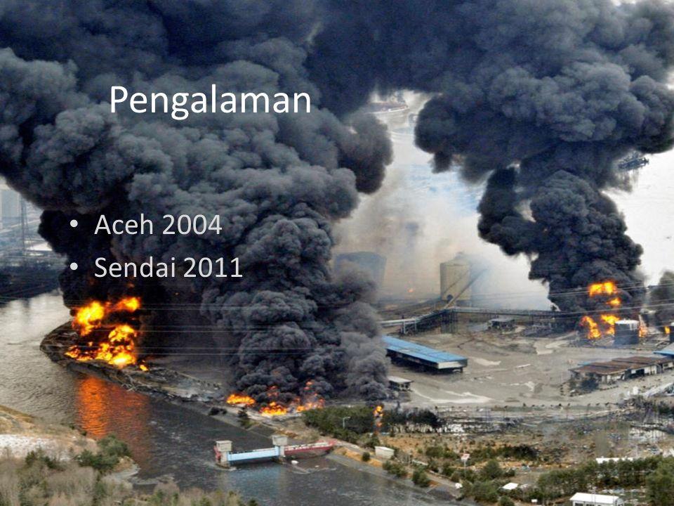 Pengalaman Aceh 2004 Sendai 2011