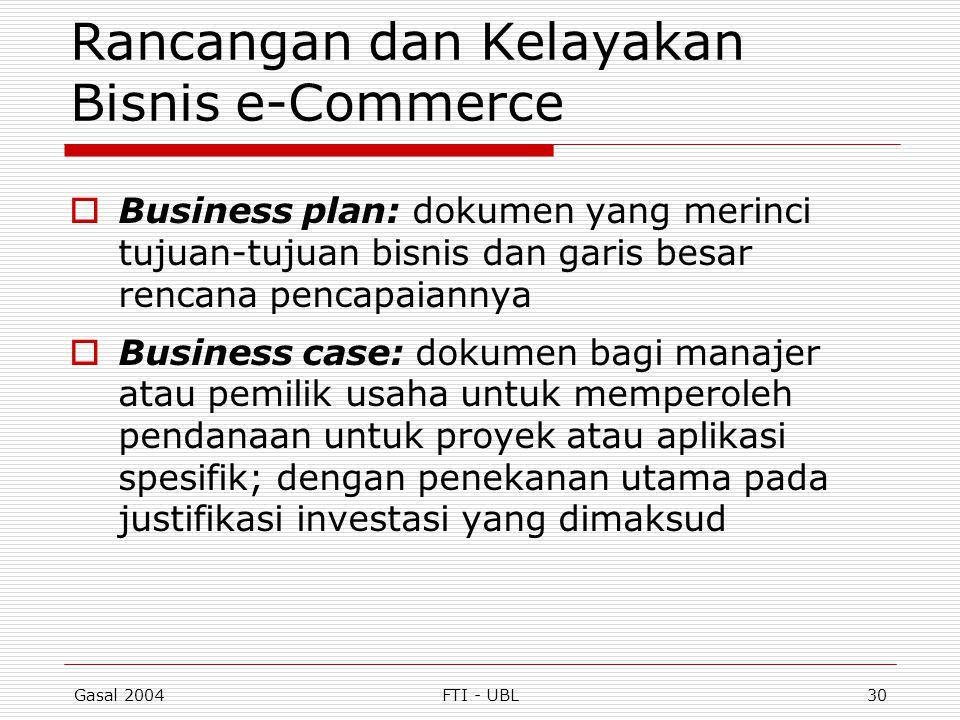 Gasal 2004FTI - UBL30 Rancangan dan Kelayakan Bisnis e-Commerce  Business plan: dokumen yang merinci tujuan-tujuan bisnis dan garis besar rencana pen
