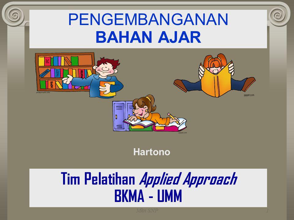 Mkn SNP1 PENGEMBANGANAN BAHAN AJAR Tim Pelatihan Applied Approach BKMA - UMM Hartono