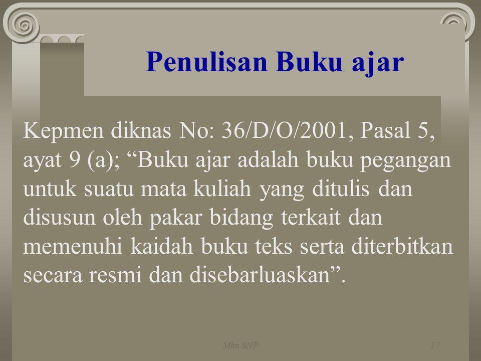 "Penulisan Buku ajar Kepmen diknas No: 36/D/O/2001, Pasal 5, ayat 9 (a); ""Buku ajar adalah buku pegangan untuk suatu mata kuliah yang ditulis dan disus"