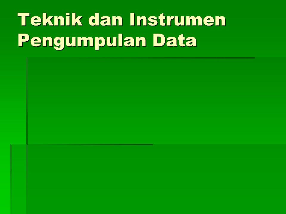 Data dan Sumber Data  Uriakan berbagai sumber data yang menjadi inspirasi bagi data yang akan diambil atau diukur dalam penelitian.  Sebutkan pula d