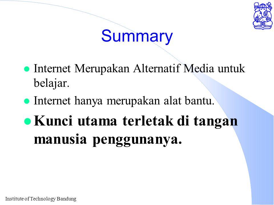 Institute of Technology Bandung Summary l Internet Merupakan Alternatif Media untuk belajar.