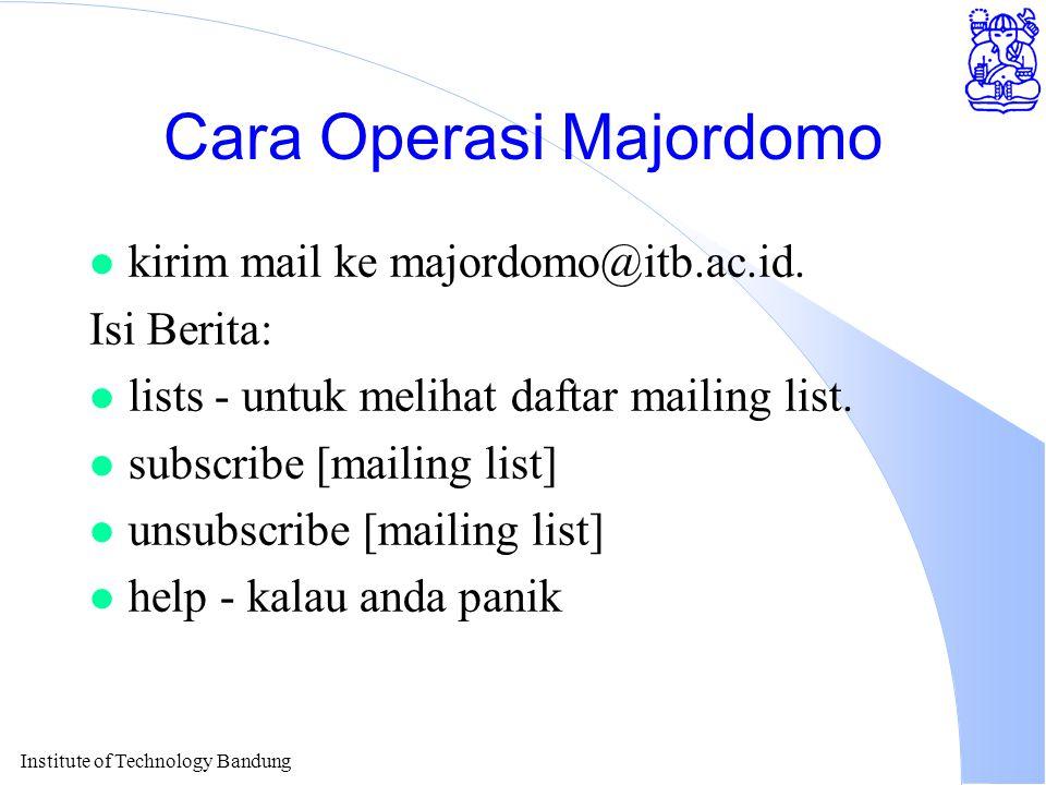 Institute of Technology Bandung Cara Operasi Majordomo l kirim mail ke majordomo@itb.ac.id.