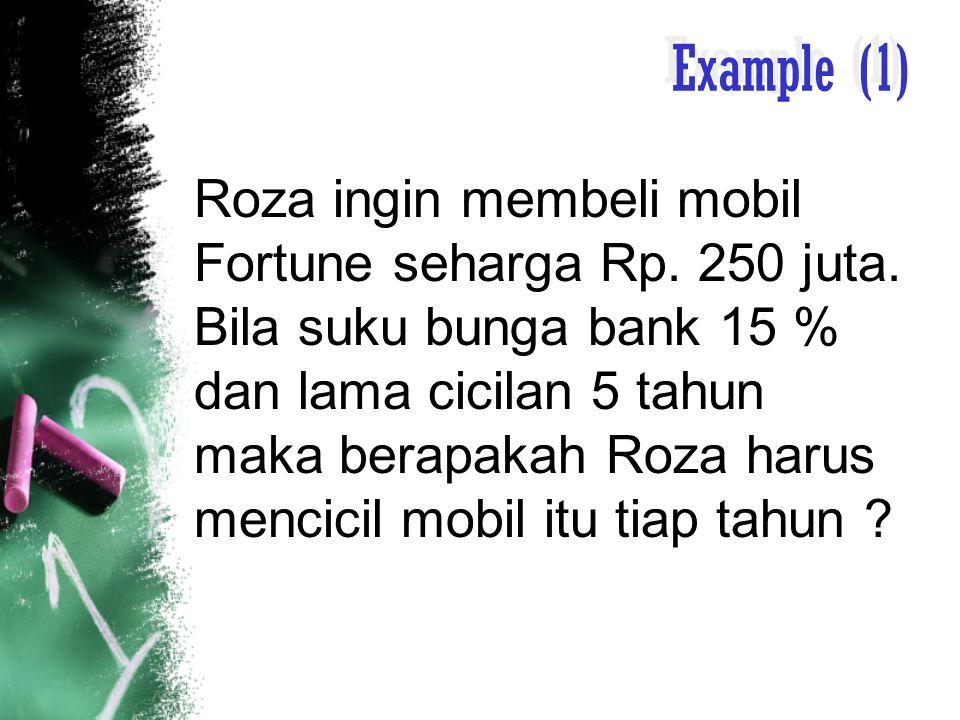 Penyelesaian Jadi, Roza tiap tahun harus mencicil mobil Fortune-nya sebesar Rp.