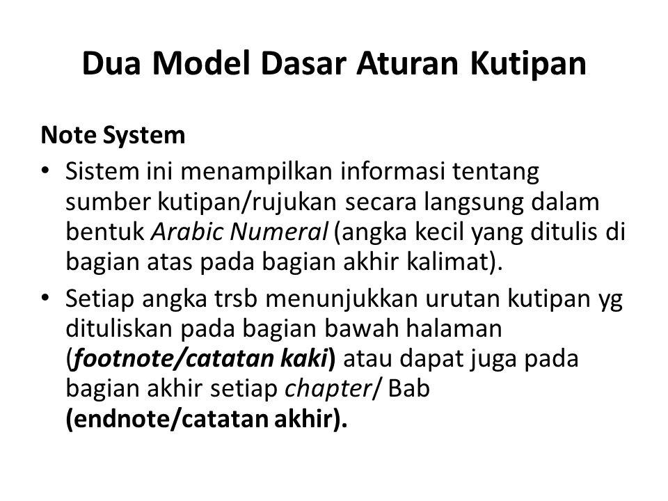 Dua Model Dasar Aturan Kutipan Note System Sistem ini menampilkan informasi tentang sumber kutipan/rujukan secara langsung dalam bentuk Arabic Numeral