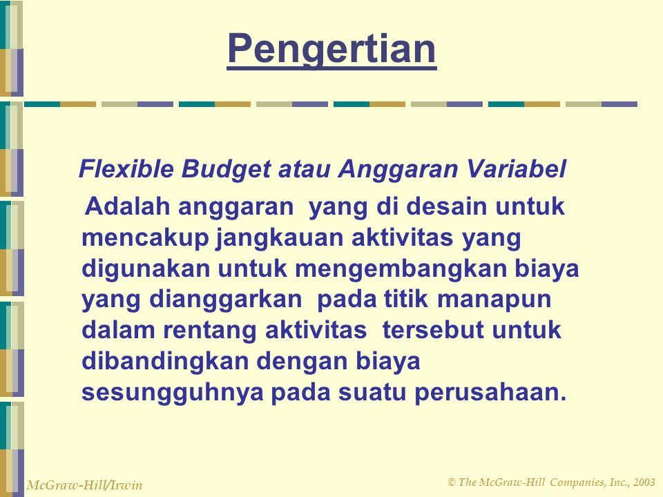 © The McGraw-Hill Companies, Inc., 2003 McGraw-Hill/Irwin Flexible Budget Performance Report CostTotal FormulaFixedFlexibleActual Per HourCostsBudgetResultsVariances Machine hours8,000 0 Variable costs Indirect labor4.00$ 32,000$ 34,000$ $ 2,000 U Indirect material3.00 24,000 25,500 1,500 U Power0.50 4,000 Total variable costs7.50$ 60,000$ Fixed Expenses Depreciation12,000$ $ Insurance2,000 Total fixed costs14,000$ Total overhead costs74,000$ CheeseCo